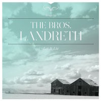 Bros Landreth Let It Lie.jpg