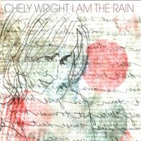 Chely Wright I Am the Rain.jpg