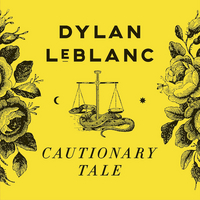 Dylan LeBlanc Cautionary Tale 600.jpg