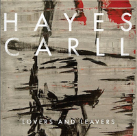 Hayes Carll Lovers and Leavers 400 sq.jpg