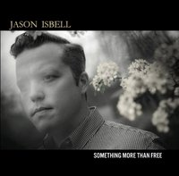 Jason Isbell Something More Than Free.jpg