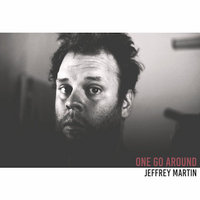 Jeffrey Martin One Go Around 400.jpg