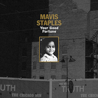 Mavis Staples Your Good Fortune 300.jpg