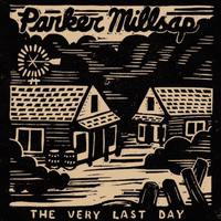 Parker Millsap Very Last Day 500sq.jpg