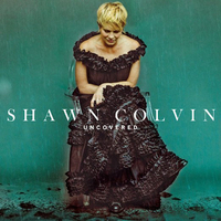 Shawn Colvin Uncovered cover 400.jpg