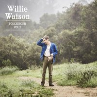 Willie Watson Folksinger Vol 2 Folk Alley.jpg